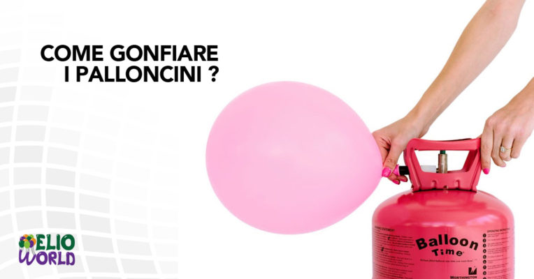 come gonfiare i palloncini